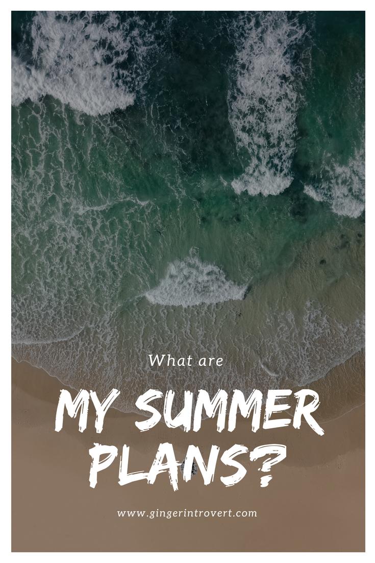 Summer 2018 Plans…?