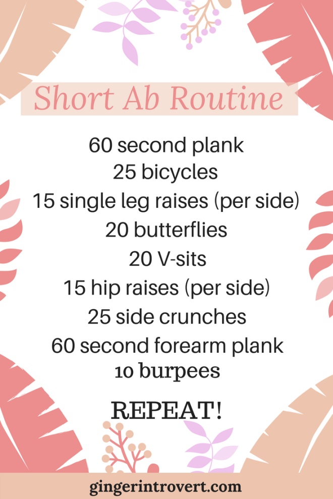 Short ab exercise routine graphic. 60 second plank, 25 bicycles, 15 single leg raises per side, 20 butterflies, 20 v-sits, 15 hip raises, 25 side crunches, 60 second forearm plank, and ten burpees to finish. Then repeat.