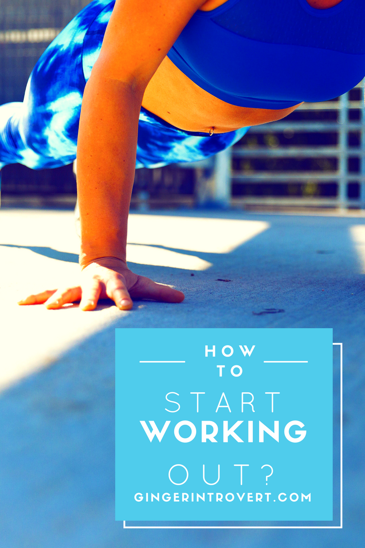 How do you start working out?