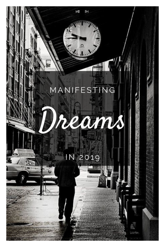 Manifesting dreams in 2019