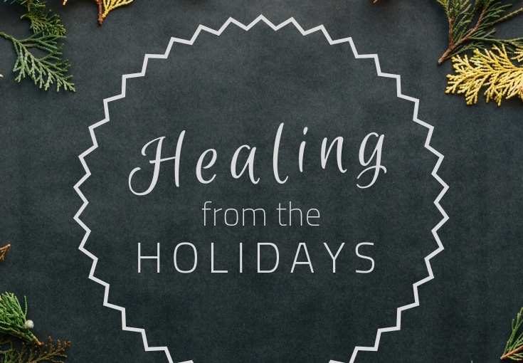 Healing from theHolidays